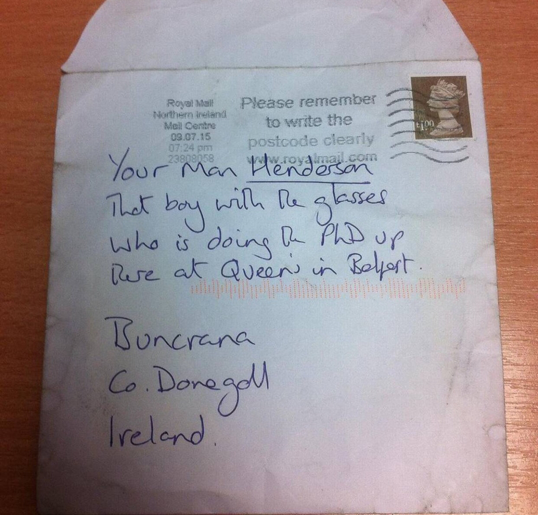 Irish Mail - This piece of mail was delivered to the right place with no address, just a description of the recipient and the town he's living in.