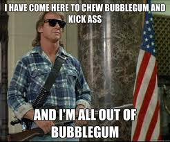 RIP Rowdy Roddy Piper. Awesome wrestler and turns out not a bad actor. Loved this line