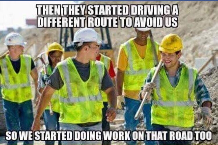 roadworkers be like...